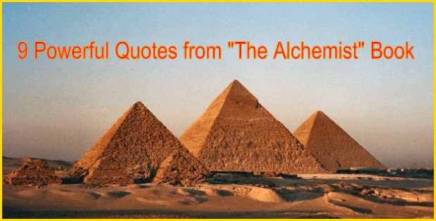 9 Powerful Quotes From The Alchemist Book that Outline How We Should Live Our Lives